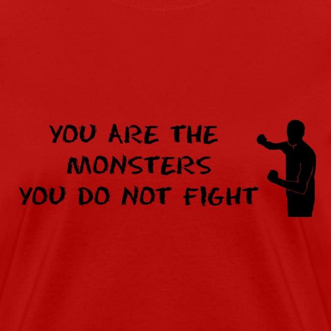 Fight Monsters - Black Lettering - Women's Shirt