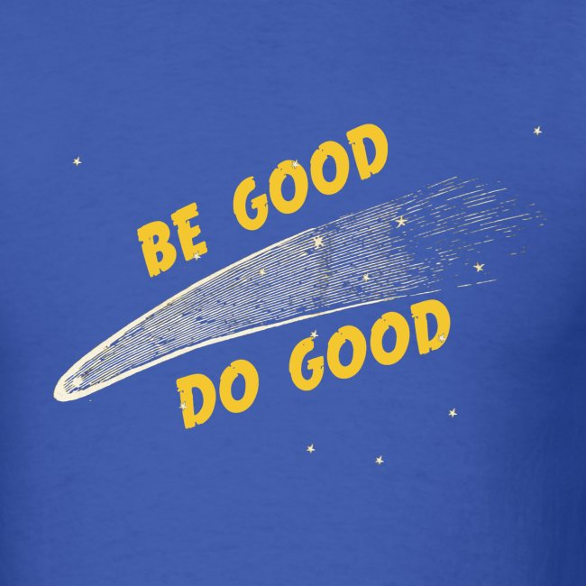 Be Good - Men's Shirt