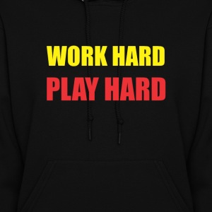 Work hard play hard Hoodies - Women's Hoodie