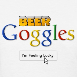 Beer Goggles - I'm Feeling Lucky Women's T-Shirts - Women's T-Shirt