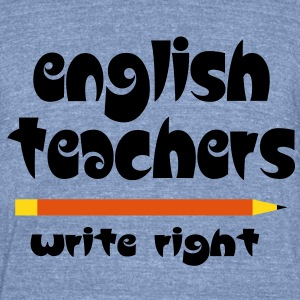 English Teachers Write  T-Shirts - Unisex Tri-Blend T-Shirt by American Apparel