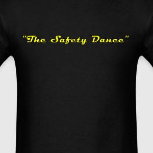 The Safety Dance - Men's T-Shirt