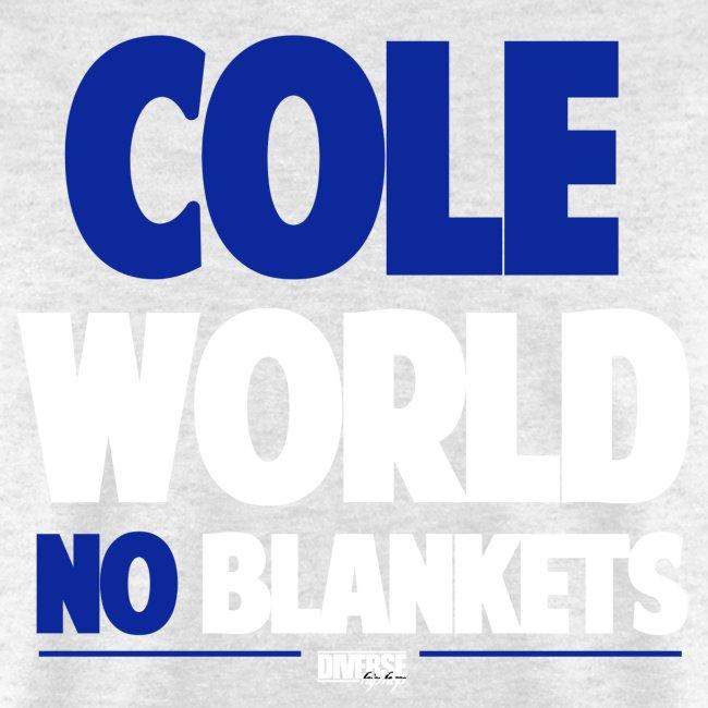 Cole World (No Blankets / Blue)