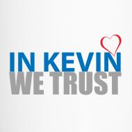 Design ~ In Kevin We Trust Mug