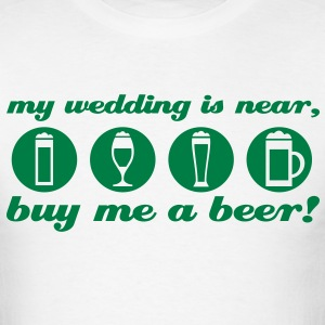 wedding bachleor t-shirt buy me a beer - Men's T-Shirt