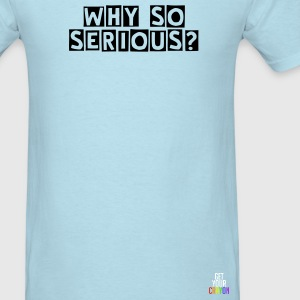 Why So Serious? - Men's T-Shirt