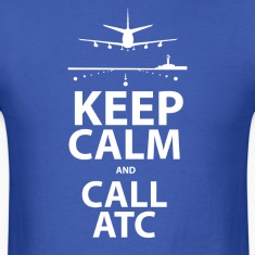 Keep Calm and Call ATC