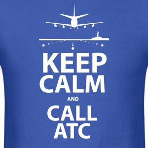 Keep Calm and Call ATC - Men's T-Shirt