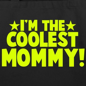 I'm the COOLEST Mommy! Bags  - Eco-Friendly Cotton Tote