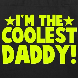 I'm the COOLEST DADDY! Bags  - Eco-Friendly Cotton Tote