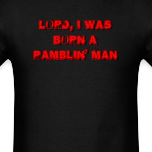 lord i was born a ramblin man - Men's T-Shirt