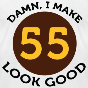 I Make 55 Look Good (dd)++2012 T-Shirts - Men's T-Shirt by American Apparel