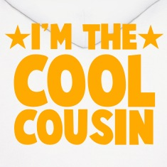 I'm the COOL COUSIN! Hoodies