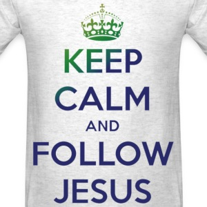 Keep Calm and Follow Jesus T-Shirts - Men's T-Shirt