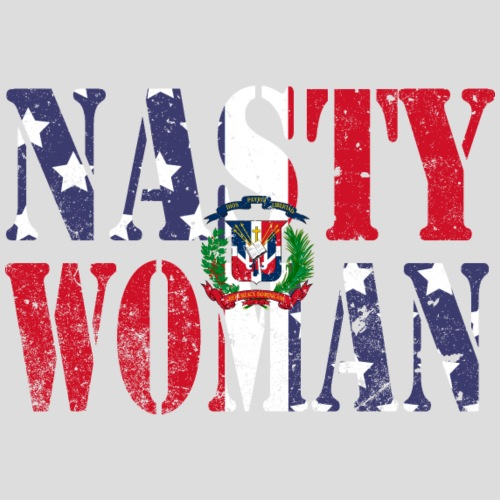 Nasty Woman Dominican Flag