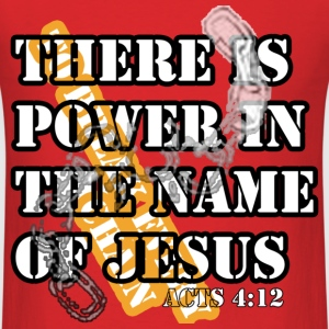 Jesus's Name is Power T-Shirts - Men's T-Shirt