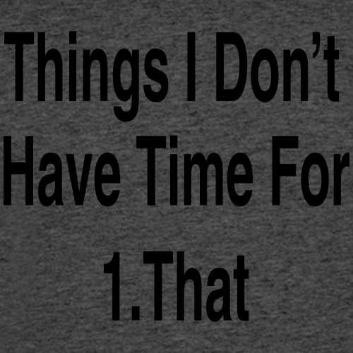 Things I Don't Have Time For