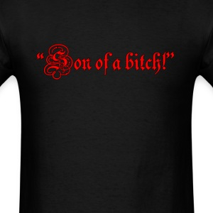Son of a bitch - Men's T-Shirt