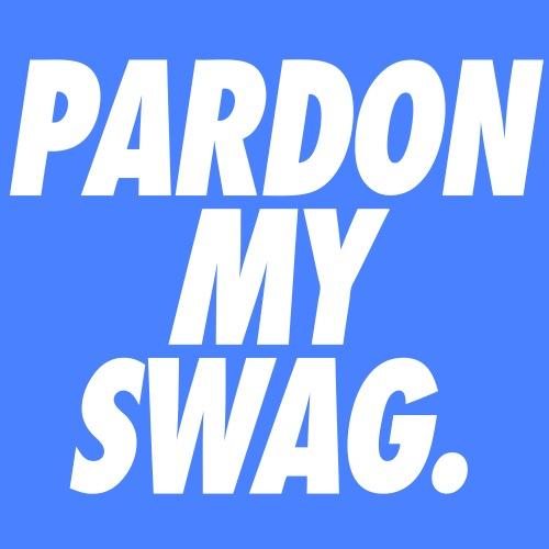 Pardon My Swag