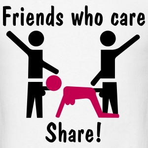 Friends Who Care Share! T-Shirts - Men's T-Shirt
