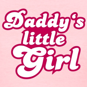 Daddy's little girl Women's T-Shirts - Women's T-Shirt