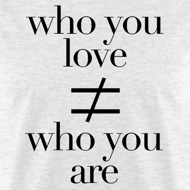 Who You Love Tee B