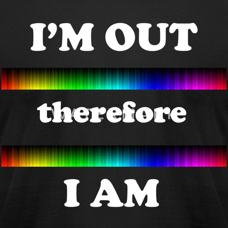 I'm Out Therefore I Am - Men's T-Shirt by American Apparel