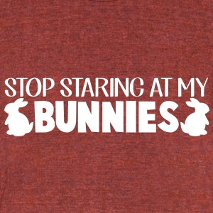 STOP STARING AT MY BUNNIES T-Shirts - Unisex Tri-Blend T-Shirt