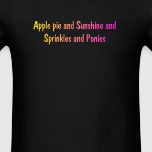 apple pie and sunshine and sprinkles and ponies - Men's T-Shirt