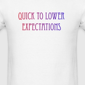 quick to lower expectations funny - Men's T-Shirt