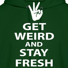 get weird and stay fresh workaholics Hoodies