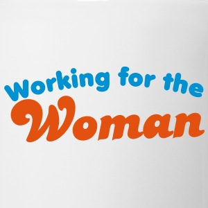 WORKING FOR THE WOMAN Bottles & Mugs - Coffee/Tea Mug