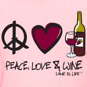 Peace Love Wine - Women's T-Shirt