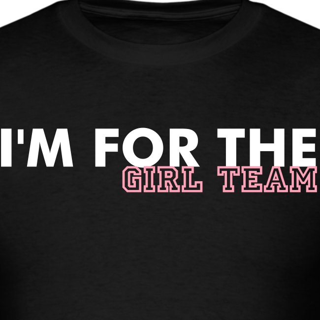 For the Girl Team Tee