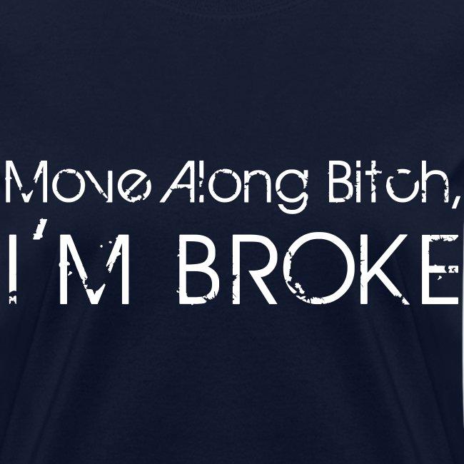 Move Along Bitch I'm Broke