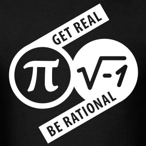 Get Real Be Rational - Men's T-Shirt