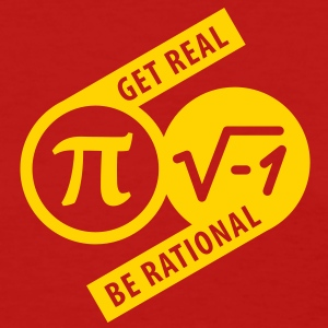 Get Real Be Rational - Women's T-Shirt