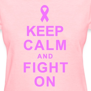 Keep Calm and Fight On Women's T-Shirts - Women's T-Shirt