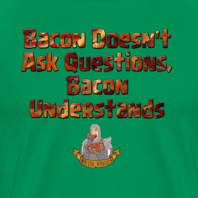 Bacon Understands - Men's T-Shirt