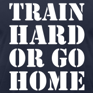 Design ~ Train hard or go home - Men's AA t-shirt