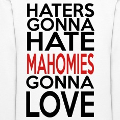 Women's Haters Gonna Hate Mahomies Gonna Love Hood