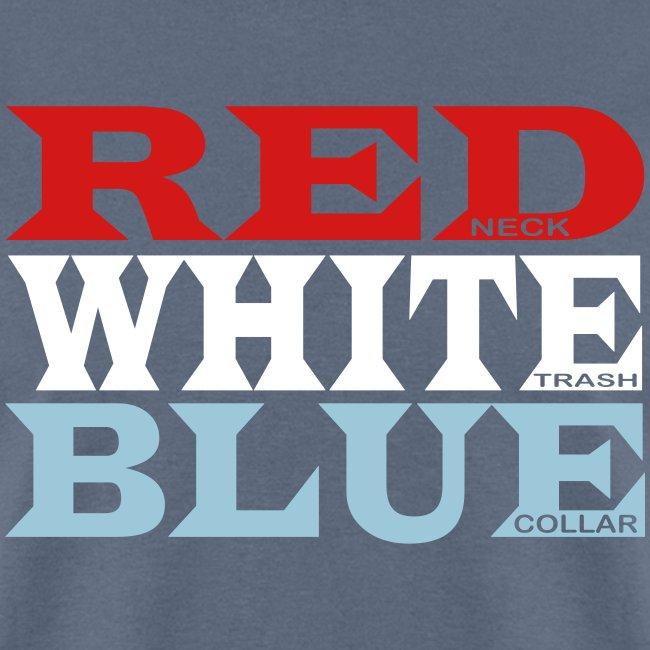 REDneck WHITEtrash BLUEcollar
