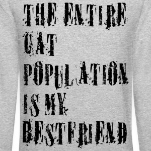 the entire cat population is my bestfriend Long Sleeve Shirts - Crewneck Sweatshirt