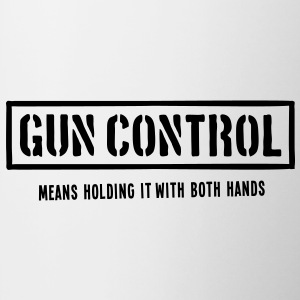 Gun Control Means Holding It With Both Hands - Coffee/Tea Mug