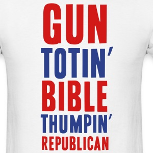 Gun Totin' Bible Thumpin' Republican - Men's T-Shirt