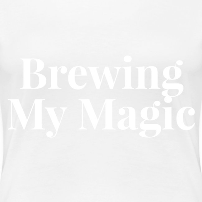 Brewing My Magic Tee