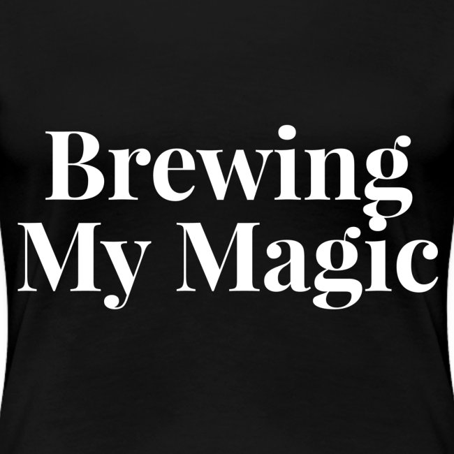 Brewing My Magic Tee