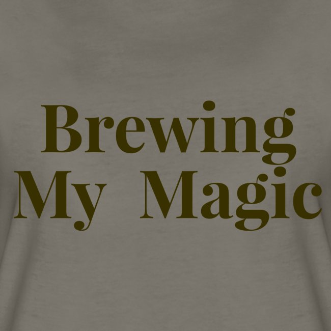 Brown Brewing My Magic Tee