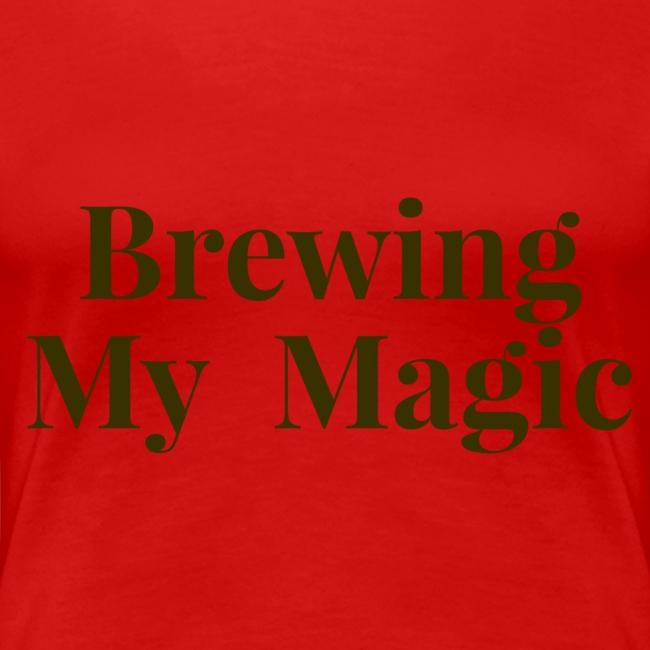 Brown Brewing My Magic Tee