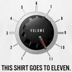 This Shirt Goes to Eleven